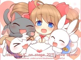 deuc/deUC on stage 2015 Love Letter特設サイトを公開しました(8/29更新!)